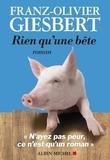 Franz-Olivier Giesbert - Rien qu'une bête.