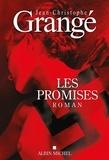 Jean-Christophe Grangé - Les Promises.