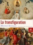La transfiguration / Michel Hubaut   Hubaut, Michel (1939-....)