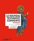 Camille Focant et Daniel Marguerat - Le Nouveau Testament commenté.
