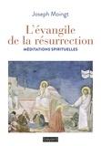 Joseph Moingt - L'évangile de la résurrection - Méditations spirituelles.
