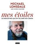 Michael Lonsdale - Mes étoiles - Ces rencontres qui ont éclairé mon chemin.