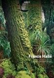 Francis Hallé - La vie des arbres.