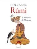 Nur H Artiran - Rûmî - L'épreuve de l'amour.