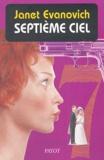 Janet Evanovich - Une aventure de Stéphanie Plum Tome 7 : Septième ciel.