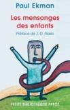 Paul Ekman - Les mensonges des enfants - Comment les parents peuvent-ils encourager la sincérité ?.
