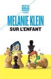 Melanie Klein - Sur l'enfant.