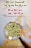Michel Kokoreff et Jacques Rodriguez - Une France en mutations - Globalisation, Etat, individus.