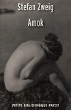 Stefan Zweig et Stefan Zweig - Amok.