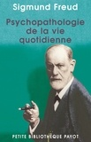 Sigmund Freud et Sigmund Freud - Psychopathologie de la vie quotidienne.