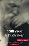 Stefan Zweig et Stefan Zweig - Destruction d'un coeur.