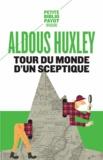 Aldous Huxley - Tour du monde d'un sceptique.