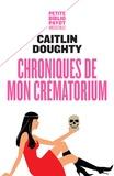 Caitlin Doughty - Chroniques de mon crématorium.