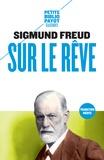 Sigmund Freud - Sur le rêve.