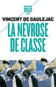 Vincent de Gaulejac - La névrose de classe - Trajectoire sociale et conflits d'identité suivi d'une lettre d'Annie Ernaux.