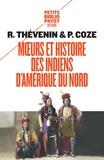 Paul Coze et René Thévenin - Moeurs et histoire des Indiens d'Amérique du Nord.