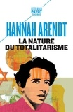 Hannah Arendt - La nature du totalitarisme.