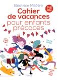 Béatrice Millêtre - Cahier de vacances pour enfants précoces.