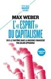 Max Weber - L'Esprit du capitalisme - Suivi de Le fantôme dans la machine financière.