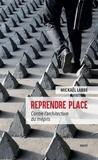 Mickaël Labbé - Reprendre place - Contre l'architecture du mépris.