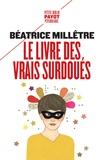 Béatrice Millêtre - Le livre des vrais surdoués.
