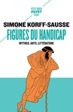 Simone Korff-Sausse - Figures du handicap - Mythes, arts, littérature.
