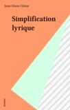 Jean-Marie Gleize - Simplification lyrique.