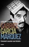 Gabriel García Márquez - L'atelier d'écriture de Gabriel Garcia Marquez.