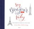 Florence Mars et Pauline Levêque - Say bonjour to the lady - Etre parent à Paris ou à New York.