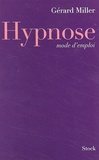 Hypnose, mode d'emploi | Miller Gérard. Auteur
