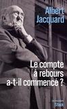Albert Jacquard - Le compte à rebours a-t-il commencé ?.