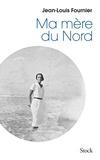 Ma mère du Nord / Jean-Louis Fournier | Fournier, Jean-Louis (1938-....)