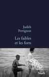 Les faibles et les forts / Judith Perrignon   Perrignon, Judith