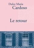 Dulce Maria Cardoso - Le retour.