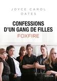 Joyce Carol Oates - Confessions d'un gang de filles - Foxfire.