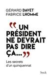 """Gérard Davet et Fabrice Lhomme - """"Un président ne devrait pas dire ça...""""."""