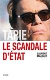Laurent Mauduit - Tapie, le scandale d'Etat.