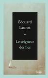 Edouard Launet - Le seigneur des îles.