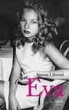 Eva / Simon Liberati | Liberati, Simon (1960-....)