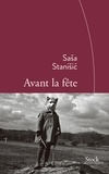 Avant la fête / Sasa Stanisic | Stanisic, Sasa (1978-....)