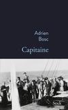 Capitaine : roman / Adrien Bosc | Bosc, Adrien (1986-....). Auteur