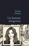 Un homme dangereux / Emilie Frèche | Frèche, Emilie (1976-....)