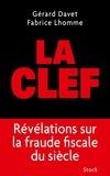 Fabrice Lhomme - La clef - Révélations sur la fraude fiscale du siècle.