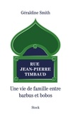 Rue Jean-Pierre Timbaud : une vie de famille entre barbus et bobos / Géraldine Smith | Smith, Géraldine (1965-....)