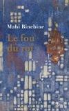 Mahi Binebine - Le fou du roi.