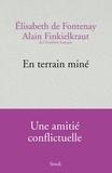 En terrain miné / Elisabeth de Fontenay, Alain Finkielkraut,... | Fontenay, Elisabeth de (1934-....)