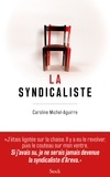 La syndicaliste / Caroline Michel-Aguirre | Michel-Aguirre, Caroline (1987-....)