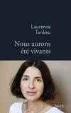Laurence Tardieu - Nous aurons été vivants.