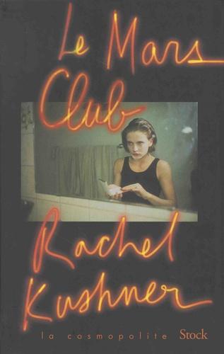 Le Mars club / Rachel Kushner |