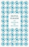 Le tailleur de Relizane : roman / Olivia Elkaim | Elkaim, Olivia (1976-....). Auteur